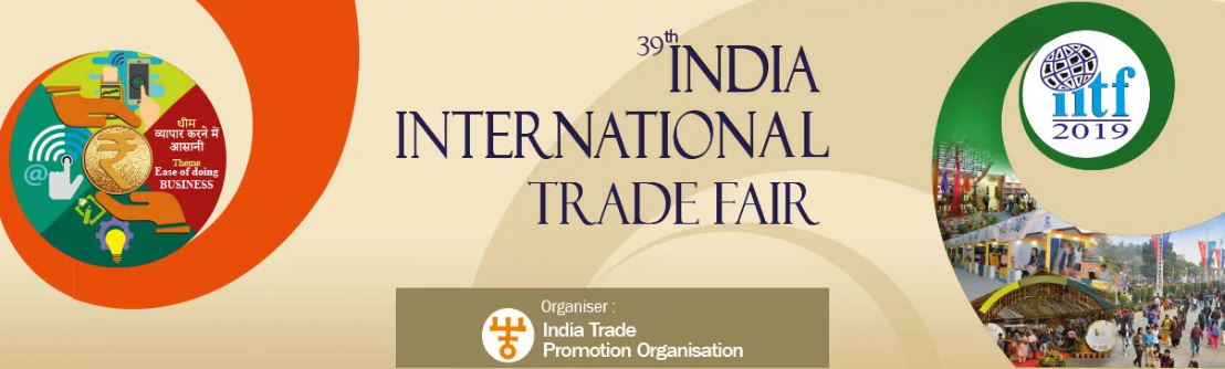 The 39th India International Trade Fair (IITF 2019)